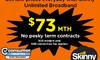 Skinny Unlimited Broadband
