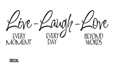 "$10 for a ""Live-Laugh-Love"" Quote Wall Decal in Black or White"