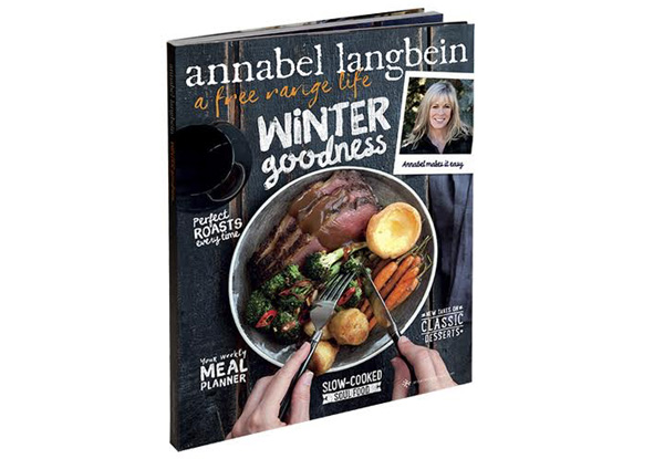 Annabel Langbein A Free Range Life 'Winter Goodness' Cookbook