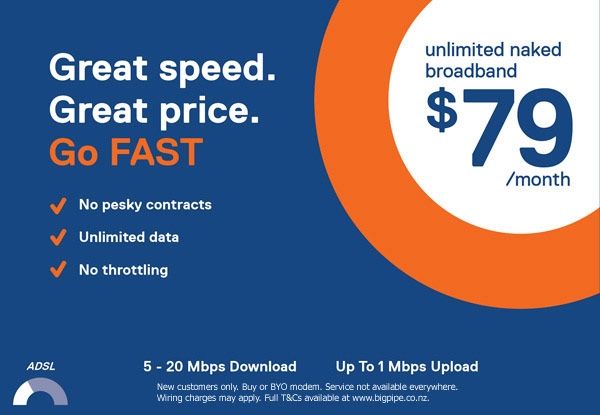 No Connection Fee, First Month Free, Half-Price Modem & access to the brand new Bigpipe App When You Sign Up to Bigpipe Broadband (value up to $370) – No Contracts, Unlimited Data